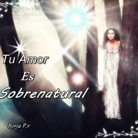 Tu Amor es Sobrenatural